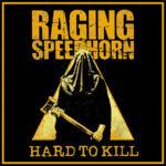 Raging-Speedhorn-Hard-To-Kill